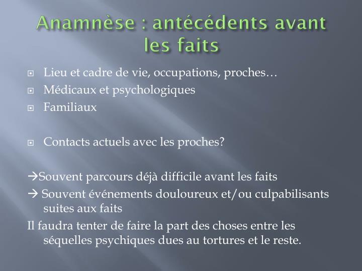 Anamnèse : antécédents avant les faits