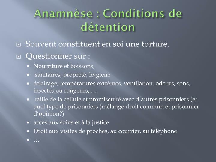 Anamnèse : Conditions de détention