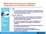 who good governance for medicines programme an innovative initiative