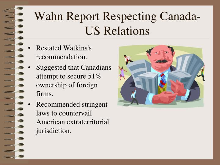 Wahn Report Respecting Canada-US Relations