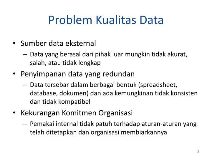 Problem kualitas data