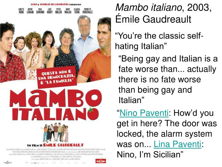 """You're the classic self-hating Italian"""