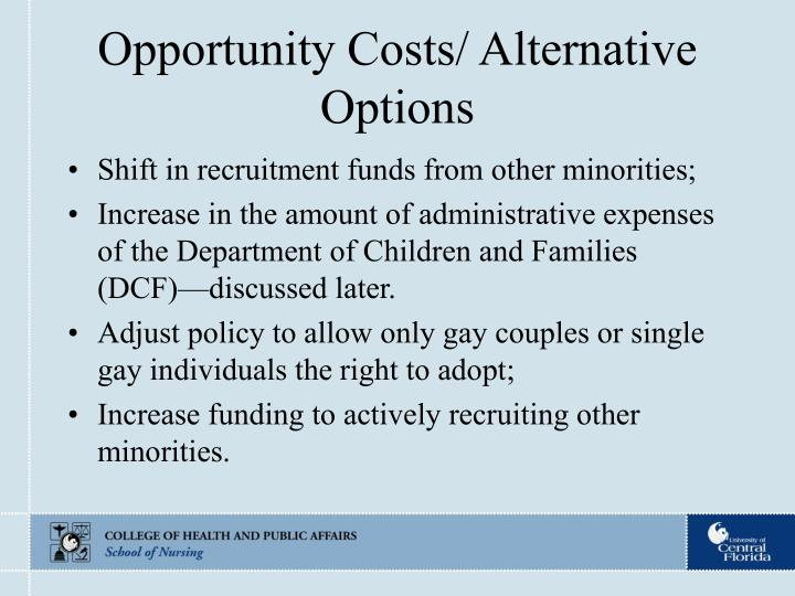 Opportunity Costs/ Alternative Options