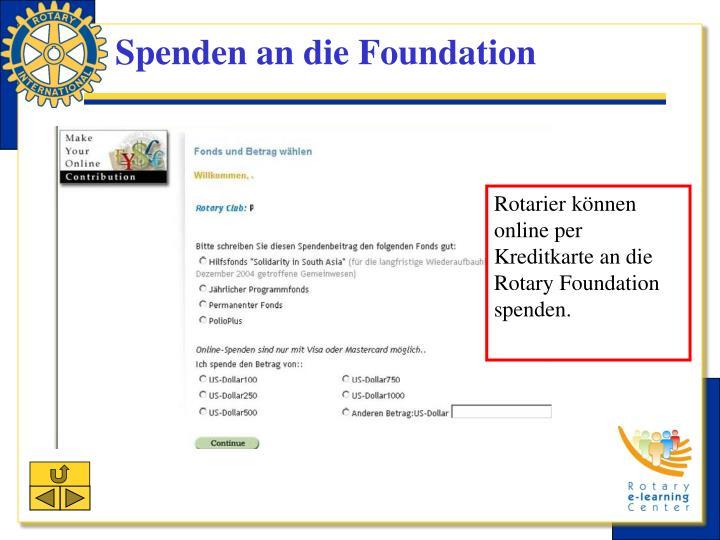 Rotarier können online per Kreditkarte an die Rotary Foundation spenden.