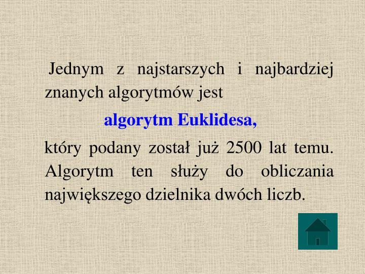 Jednym z najstarszych i najbardziej znanych algorytmów jest