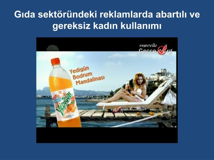 Gıda sektöründeki reklamlarda abartılı ve gereksiz kadın kullanımı