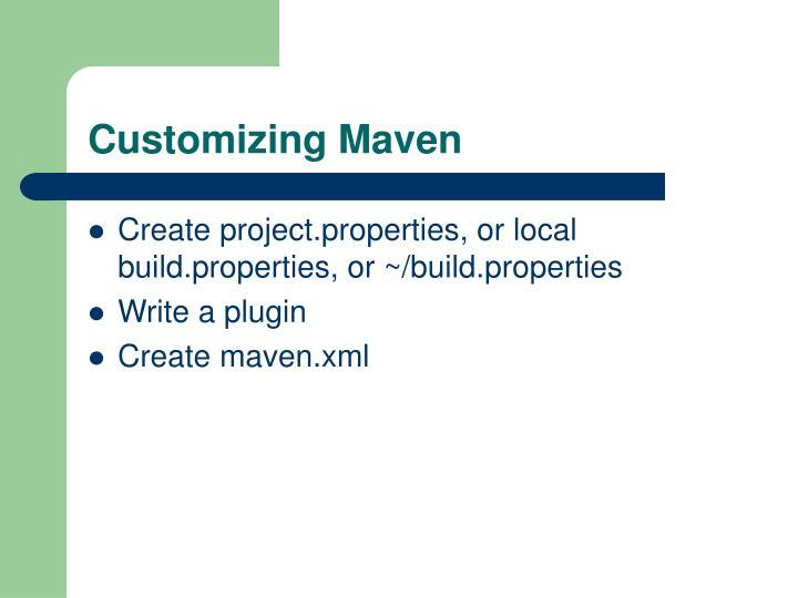 Customizing Maven