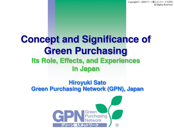 concept and significance of green purchasing its role effects and experiences in japan n.