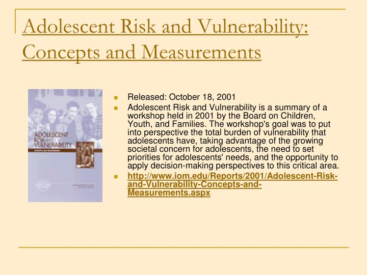 Adolescent Risk and Vulnerability: Concepts and Measurements