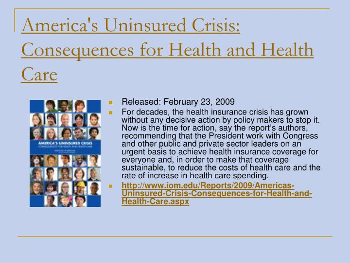 America's Uninsured Crisis: Consequences for Health and Health Care