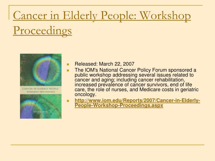Cancer in Elderly People: Workshop Proceedings