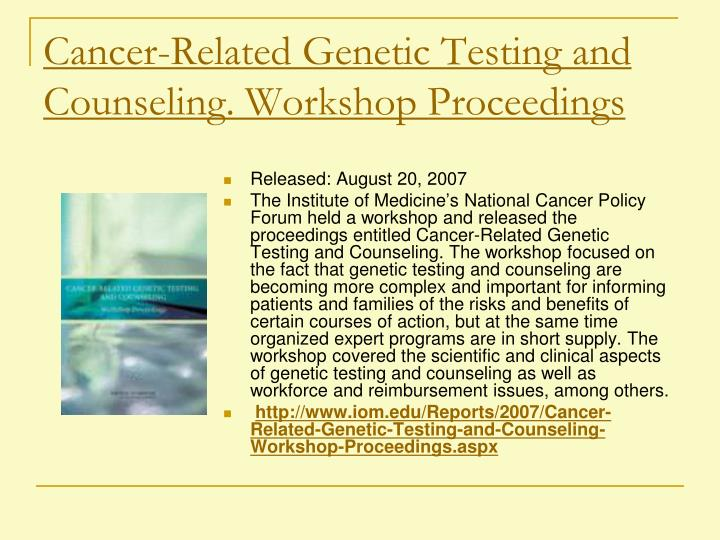 Cancer-Related Genetic Testing and Counseling. Workshop Proceedings