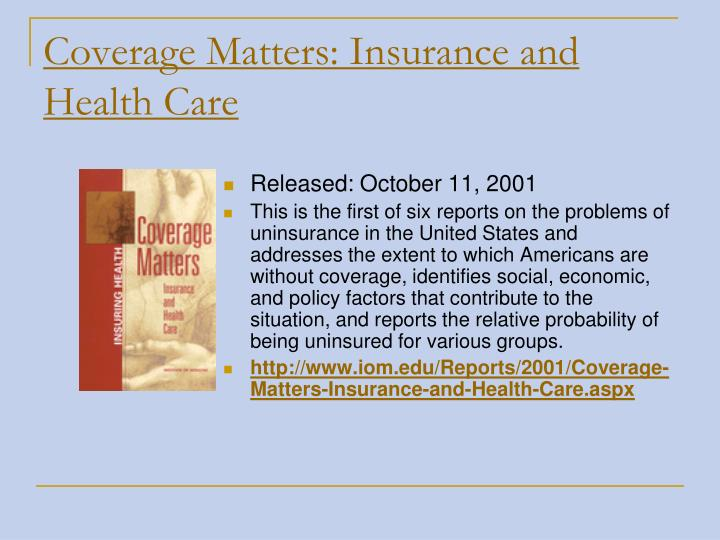 Coverage Matters: Insurance and Health Care