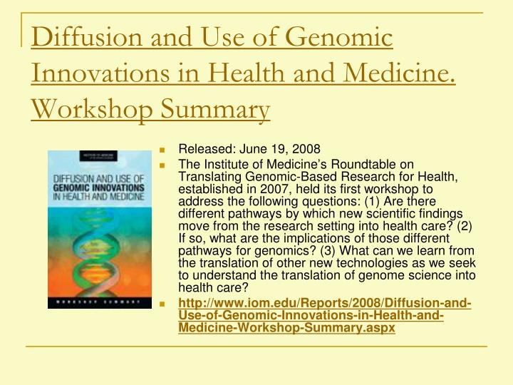 Diffusion and Use of Genomic Innovations in Health and Medicine. Workshop Summary