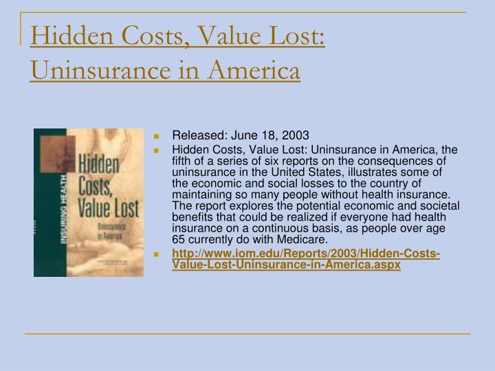 Hidden Costs, Value Lost: Uninsurance in America