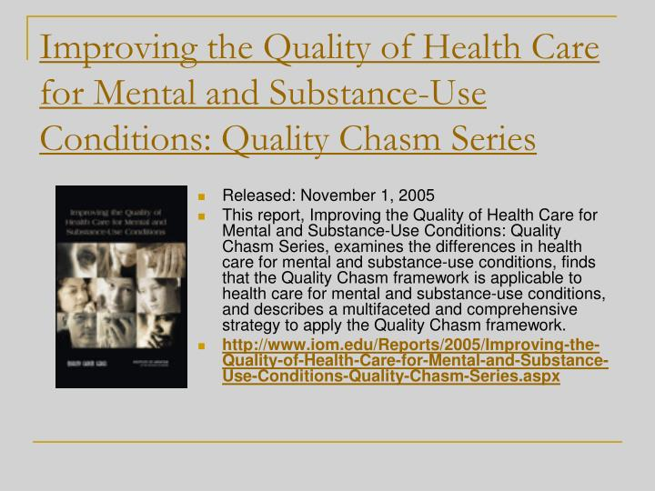 Improving the Quality of Health Care for Mental and Substance-Use Conditions: Quality Chasm Series