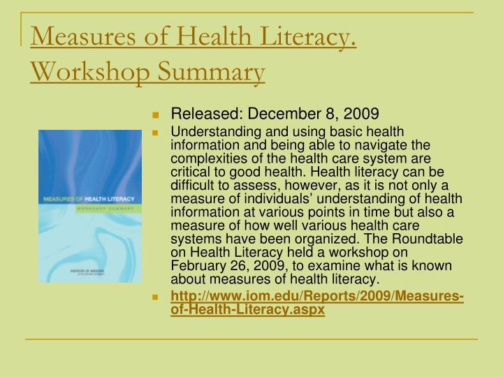 Measures of Health Literacy. Workshop Summary