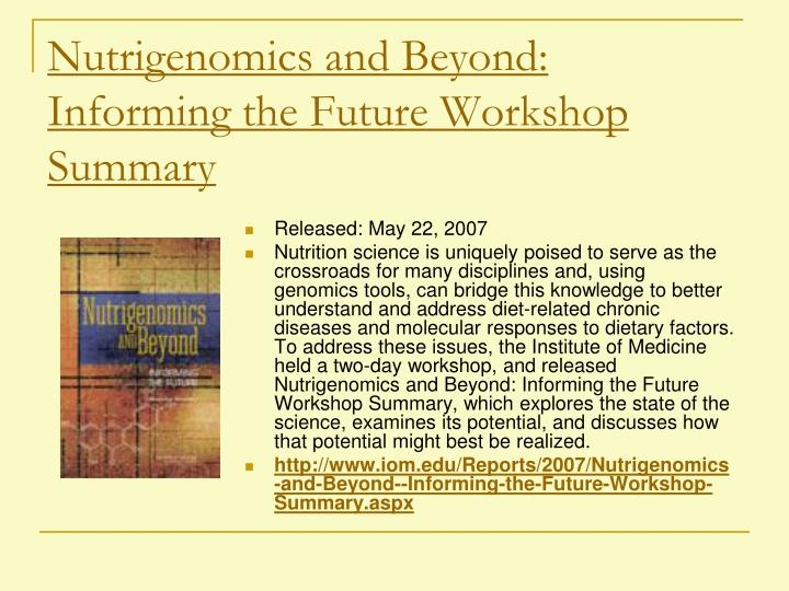 Nutrigenomics and Beyond: Informing the Future Workshop Summary