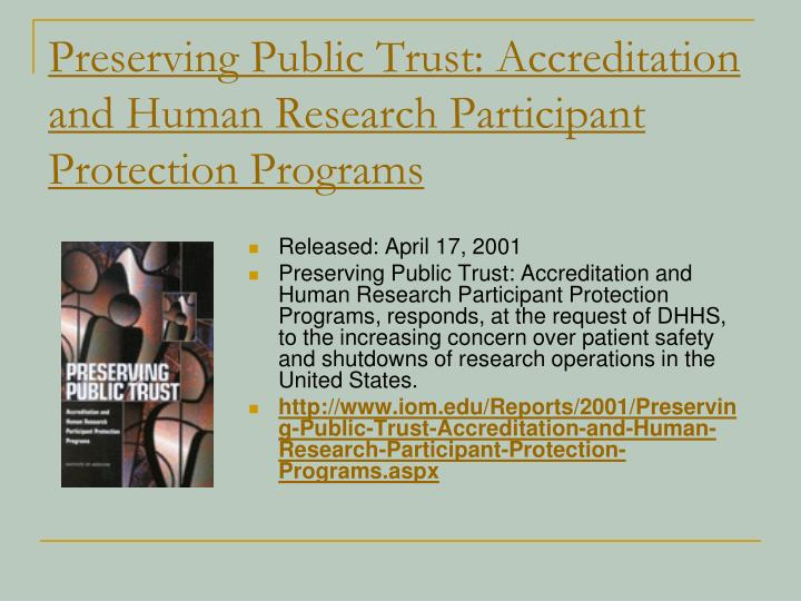 Preserving Public Trust: Accreditation and Human Research Participant Protection Programs