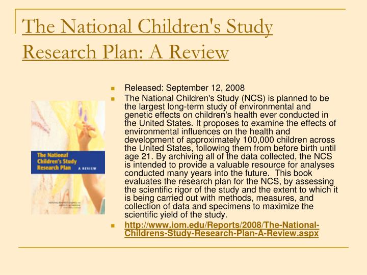 The National Children's Study Research Plan: A Review