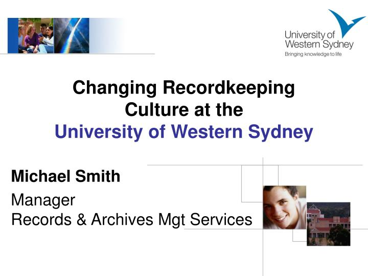 changing recordkeeping culture at the university of western sydney