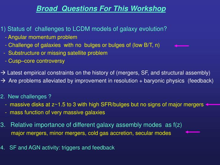 Broad  Questions For This Workshop