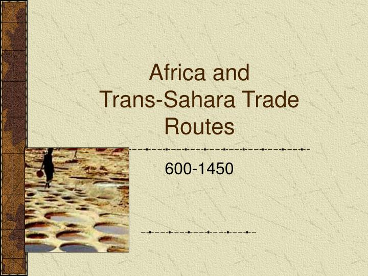 africa and trans sahara trade routes n.