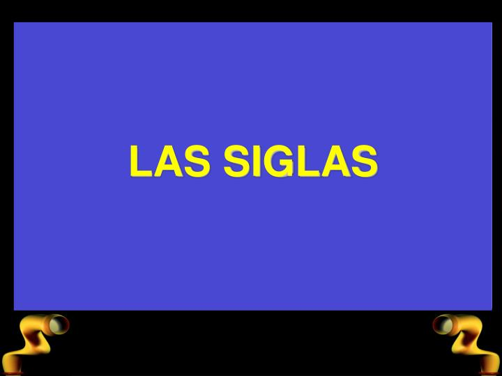 LAS SIGLAS