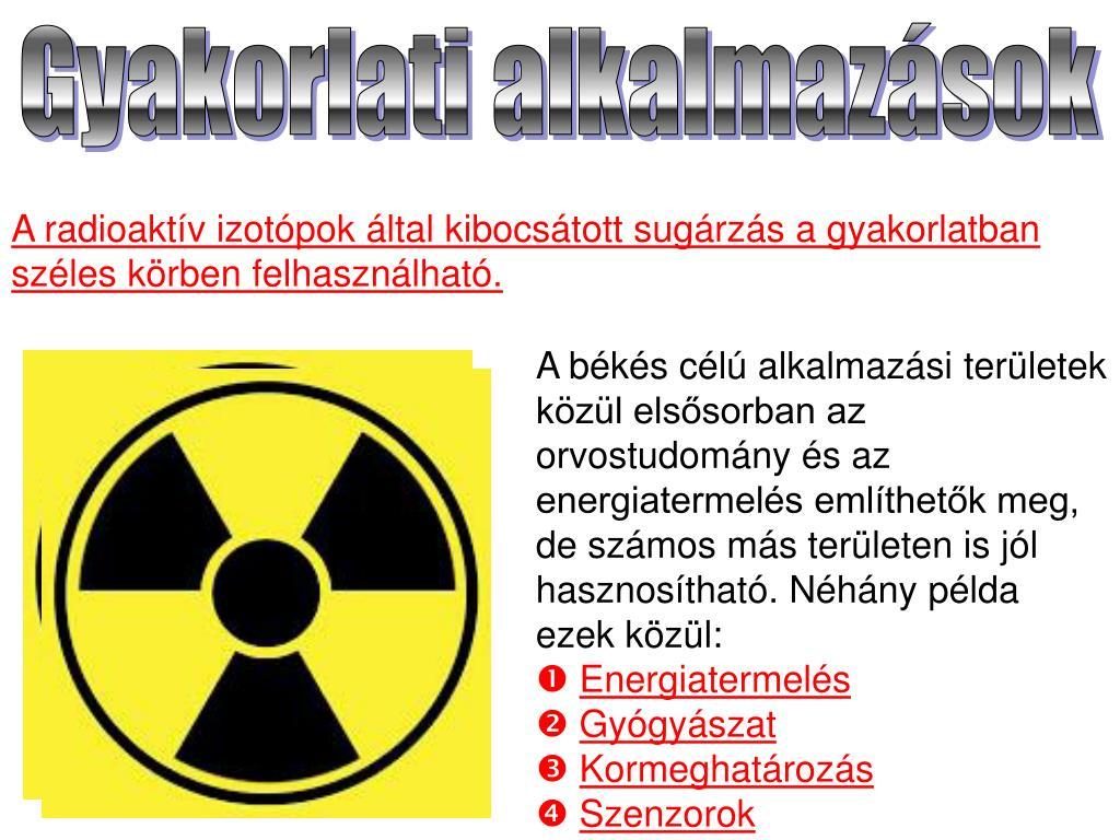 A korábbi anyagokban használt közönséges radioaktív izotópok