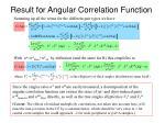 result for angular correlation function
