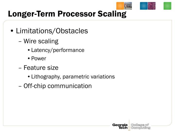 Longer-Term Processor Scaling