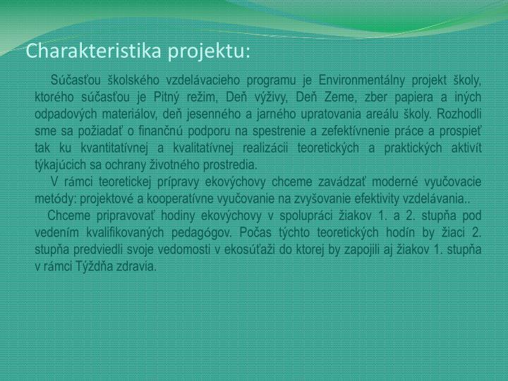 Charakteristika projektu: