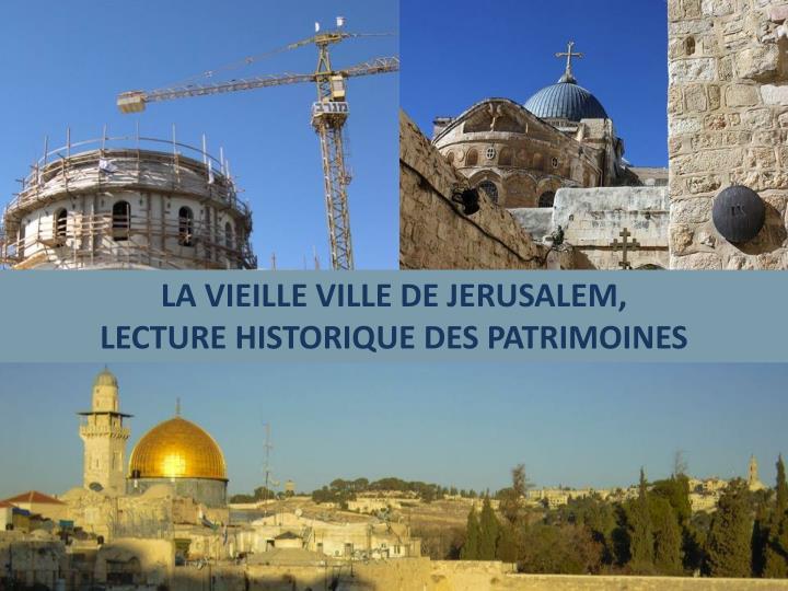 LA VIEILLE VILLE DE JERUSALEM,