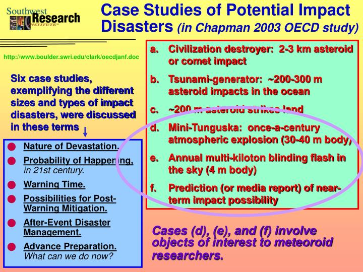Case Studies of Potential Impact Disasters