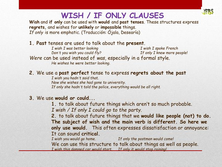 WISH / IF ONLY CLAUSES
