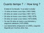 cuanto tiempo how long