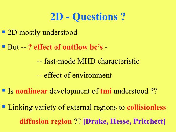 2D - Questions ?