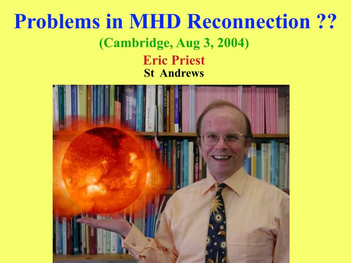 Problems in mhd reconnection
