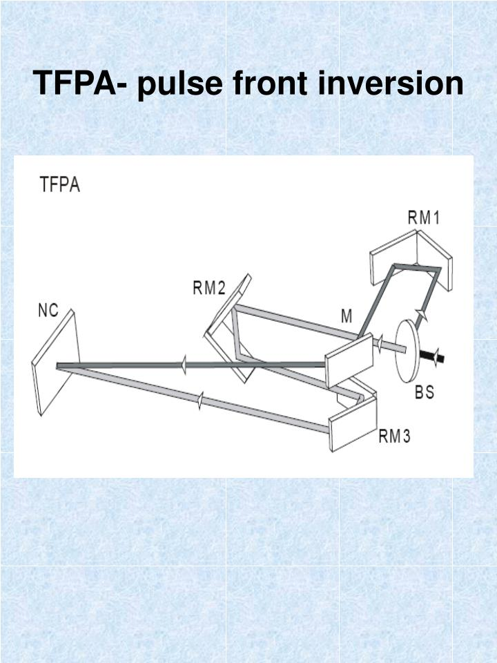 TFPA- pulse front inversion