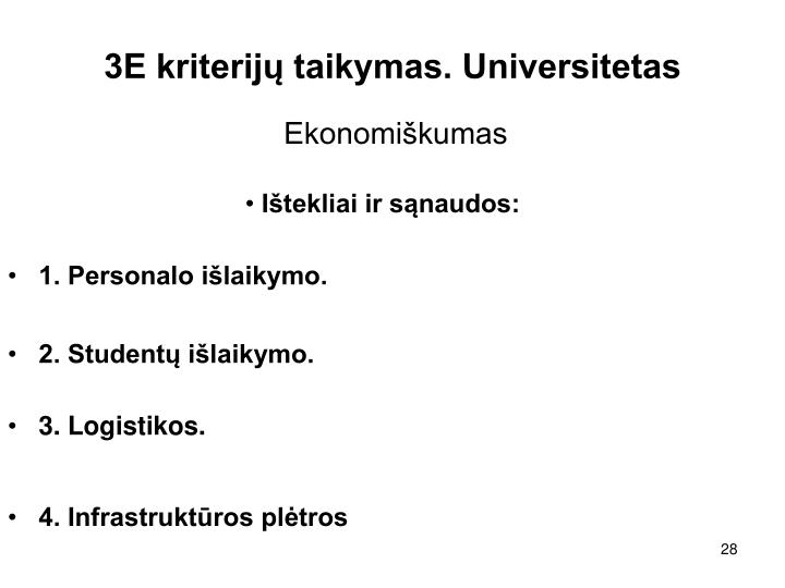 3E kriterijų taikymas. Universitetas