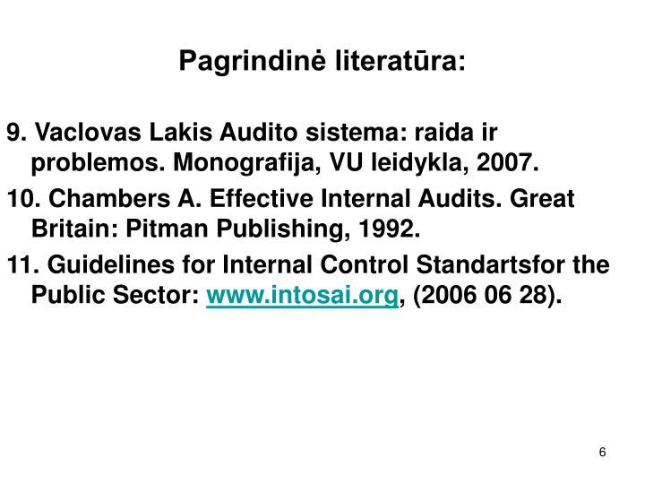Pagrindinė literatūra: