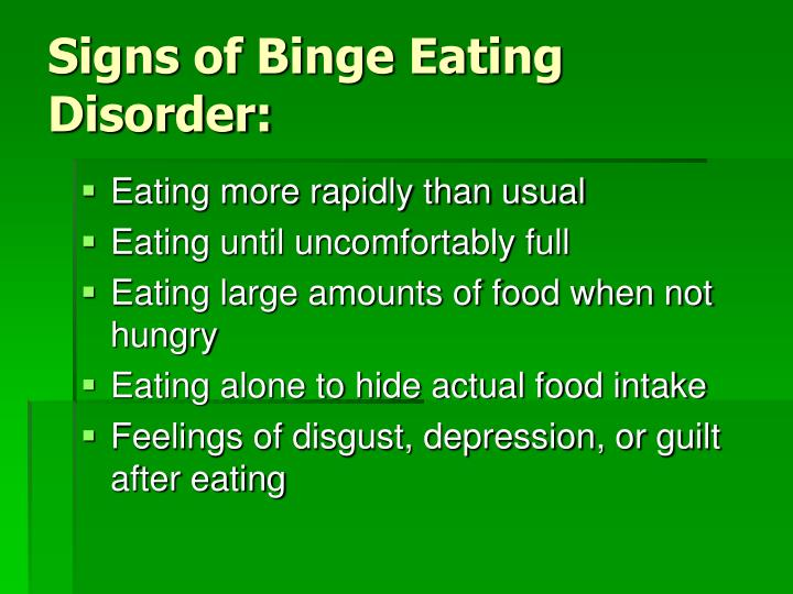 the issue of binge eating disorder symptoms Binge eating symptoms when a person with ptsd seeks therapy for an eating disorder or other issue franco, f (2018) c-ptsd and eating disorders psych.