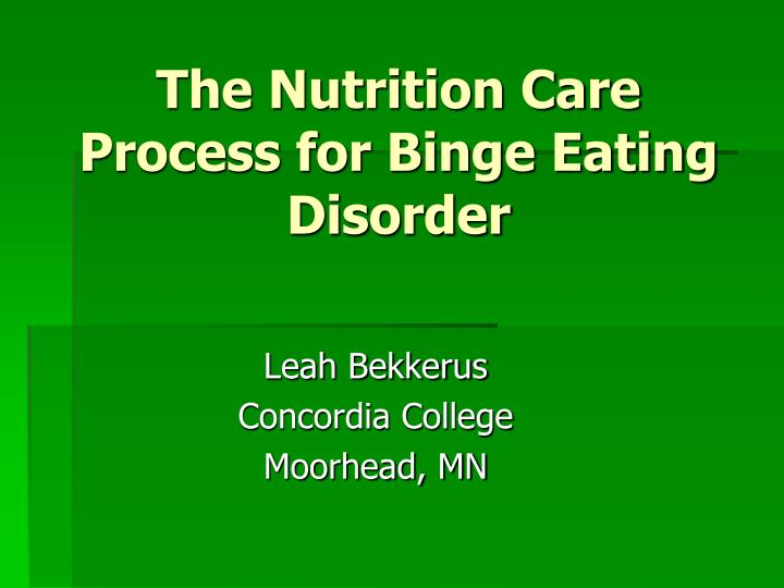 the nutrition care process for binge eating disorder n.