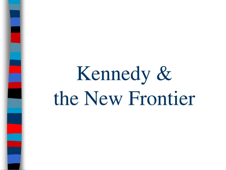 kennedy the new frontier n.