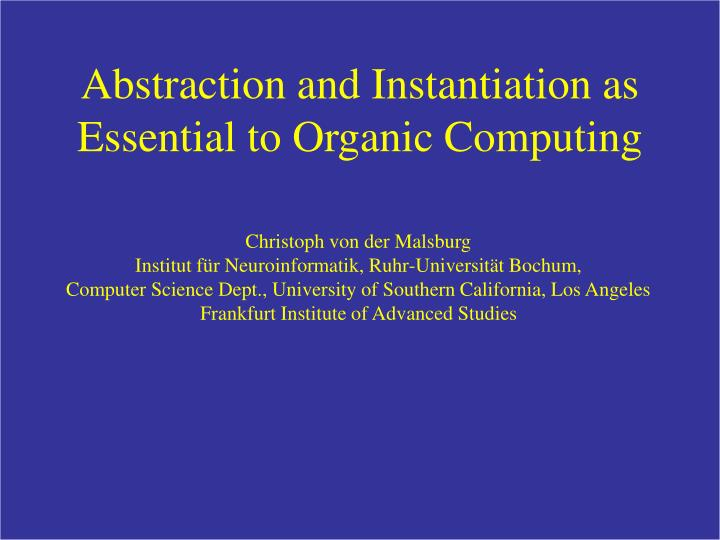 abstraction and instantiation as essential to organic computing n.