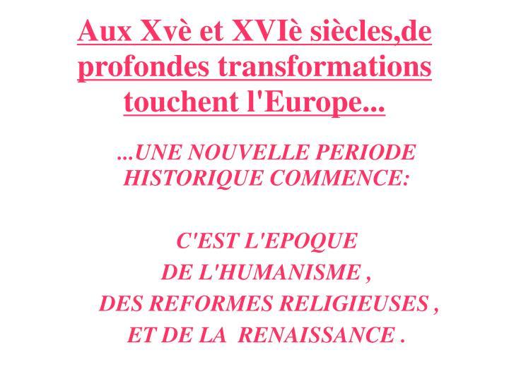 ...UNE NOUVELLE PERIODE HISTORIQUE COMMENCE: