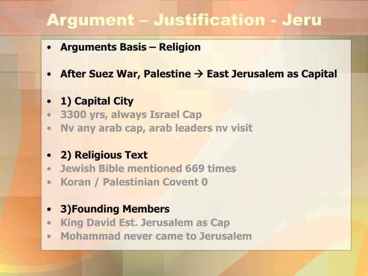 Argument – Justification - Jeru
