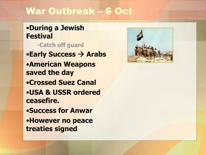 War Outbreak – 6 Oct