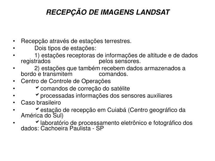 RECEPÇÃO DE IMAGENS LANDSAT