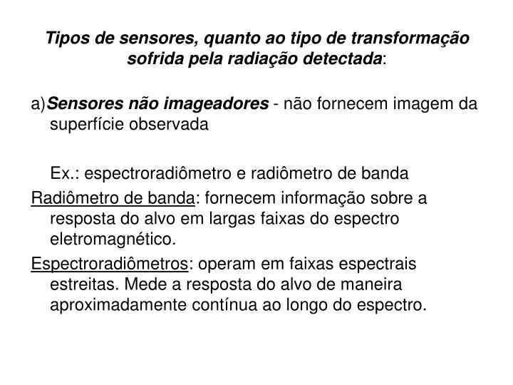 Tipos de sensores, quanto ao tipo de transformação sofrida pela radiação detectada